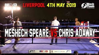 PROSPECT MESHECH SPEARE VS CHRIS ADAWAY | BBTV | BLACK FLASH PROMOTIONS LIVERPOOL