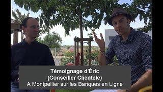 Témoignage d'Éric Conseiller Clientèle, sur les banques en ligne