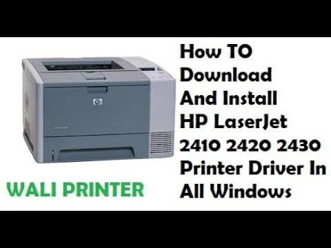 How To Download And Install HP LasereJet 2410 2420 2430  Driver In All Windows