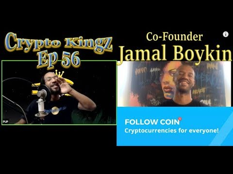 Crypto Kingz Ep. 56 | What is Follow Coin? Interview with Co-Founder Jamal Boykin