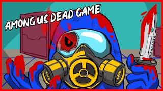 AMONG US DEAD GAME EVERYDAY LIFE - AMONG US WORST TIMMING