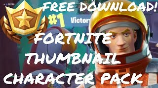 FREE FORTNITE THUMBNAIL CHARACTER PACK W/ DOWNLOAD! *FREE GRAPHICS & VECTORS*