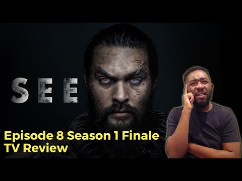 See Apple TV+ Episode 8 Review