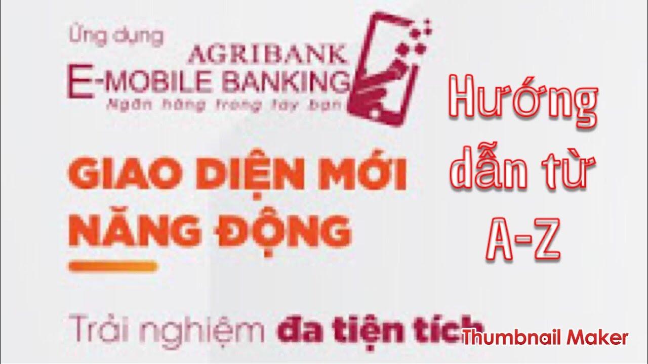 Agribank Emobile Banking – Phiên bản mới nhất – Hướng dẫn tận tình