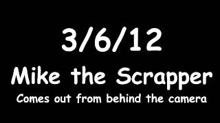 who is mike the scrapper?