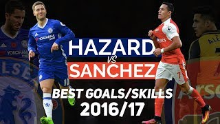 Eden hazard vs alexis sanchez ● who's the best? ● best goals/skills 2016/17  ᴴᴰ