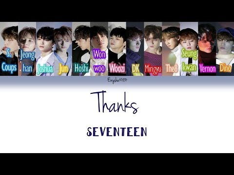 SEVENTEEN (세븐틴) - THANKS (고맙다) (Han | Rom | Eng Color Coded Lyrics)
