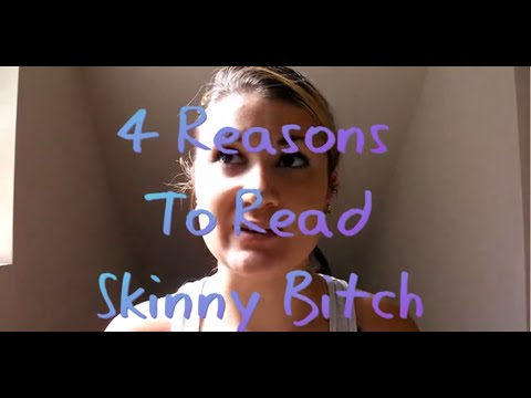 4 REASONS TO READ SKINNY BITCH // BECOME A SKINNY BITCH