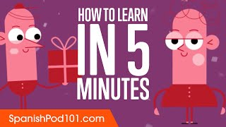 How to Learn Spanish in 5 minutes