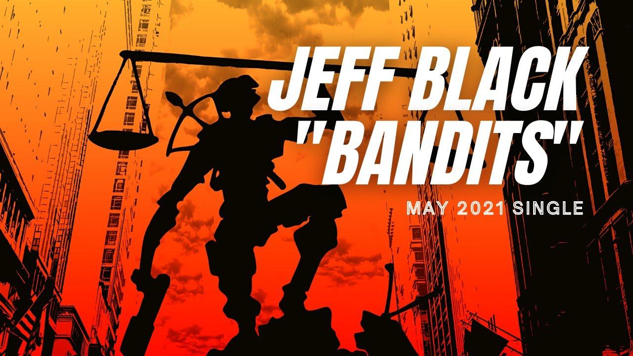 Jeff Black - Bandits (Lyric Video)