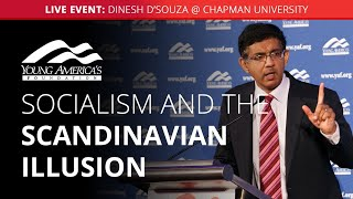 Socialism and the Scandinavian illusion | Dinesh D'Souza LIVE at Chapman University