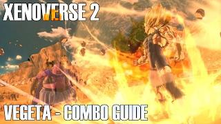 Vegeta Combo Guide | Character Spotlight | Dragon Ball Xenoverse 2