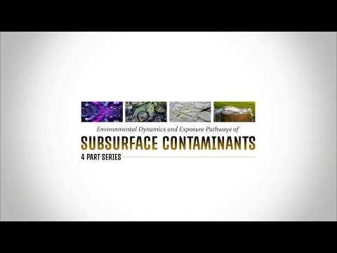 Environmental Dynamics and Exposure Pathways of Subsurface Contaminants - Part 1