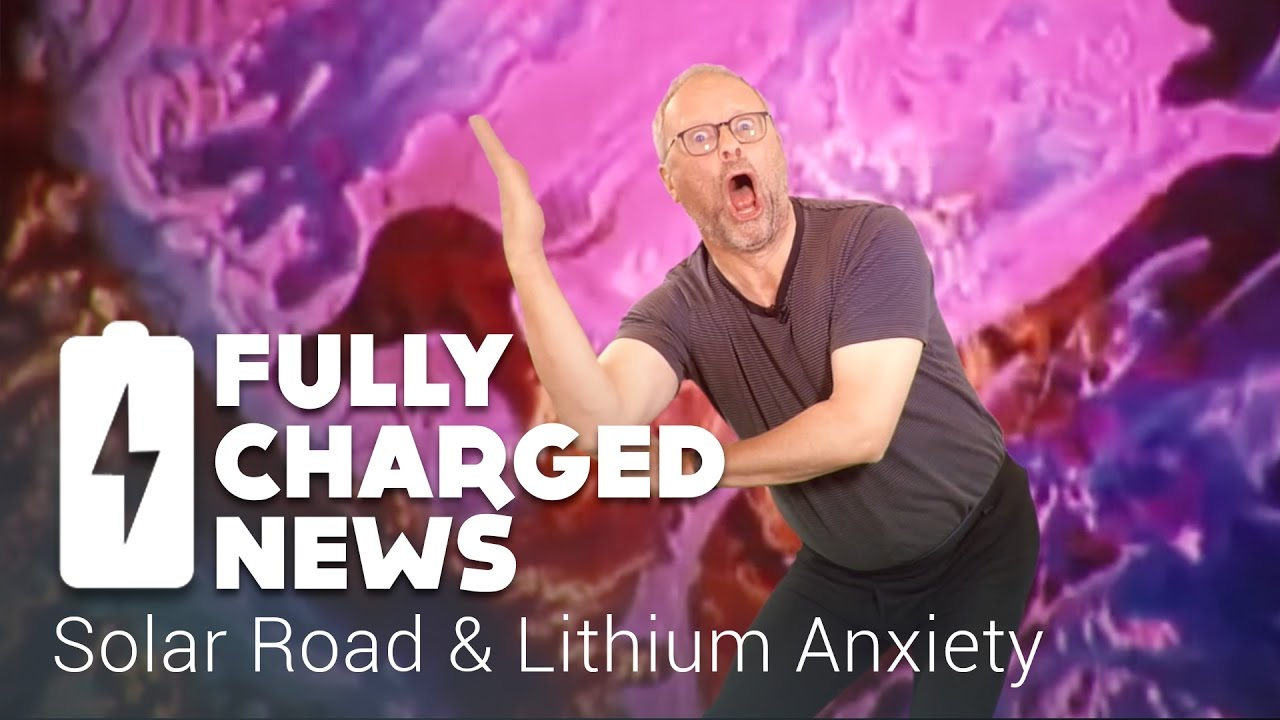 Solar Road & Lithium Anxiety | Fully Charged News | Eco