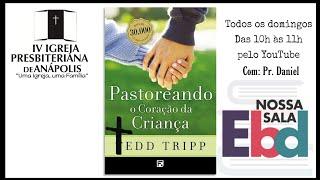 EBD PASTOREANDO O CORAÇÃO DA CRIANÇA | AULA 03