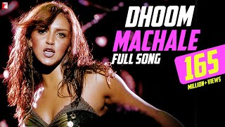 Dhoom Machale - Full Song | Dhoom | Esha Deol | Uday Chopra | Sunidhi Chauhan | Pritam | Sameer