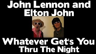 John Lennon and Elton John - Whatever Gets You Thru the Night