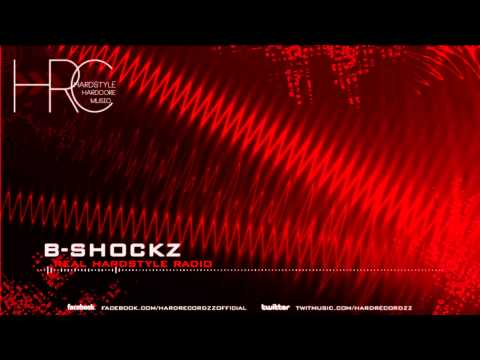 B-Shockz - Real Hardstyle Radio (Free Download)  HD;HQ 