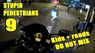 Stupid Pedestrians Compilation 9 : Kids + Roads = DO NOT MIX