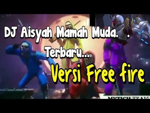 DJ Mama Muda Aisyah Versi Free Fire