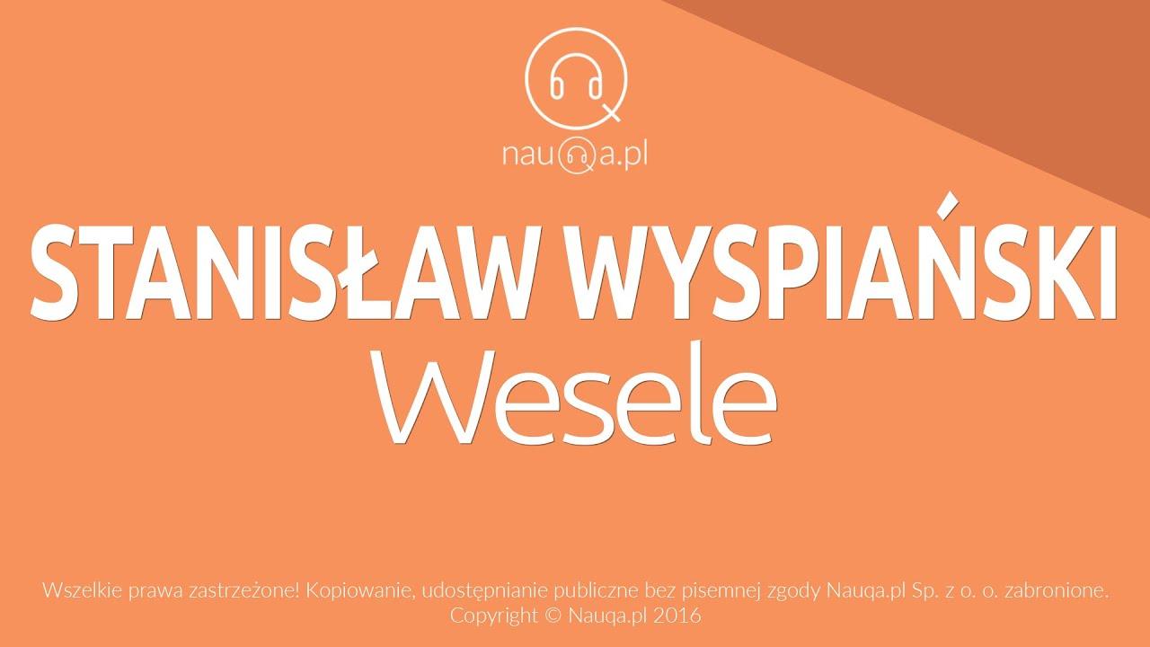 Wesele Stanisław Wyspiański Streszczenie I Opracowanie Lektury