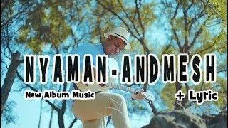Gambar cover Andmesh - Nyaman + Lyric (Official Music Video)