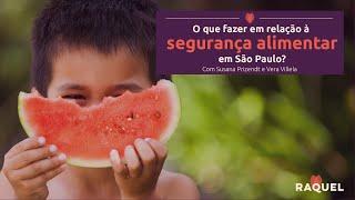 O que fazer em relação à segurança alimentar em São Paulo?