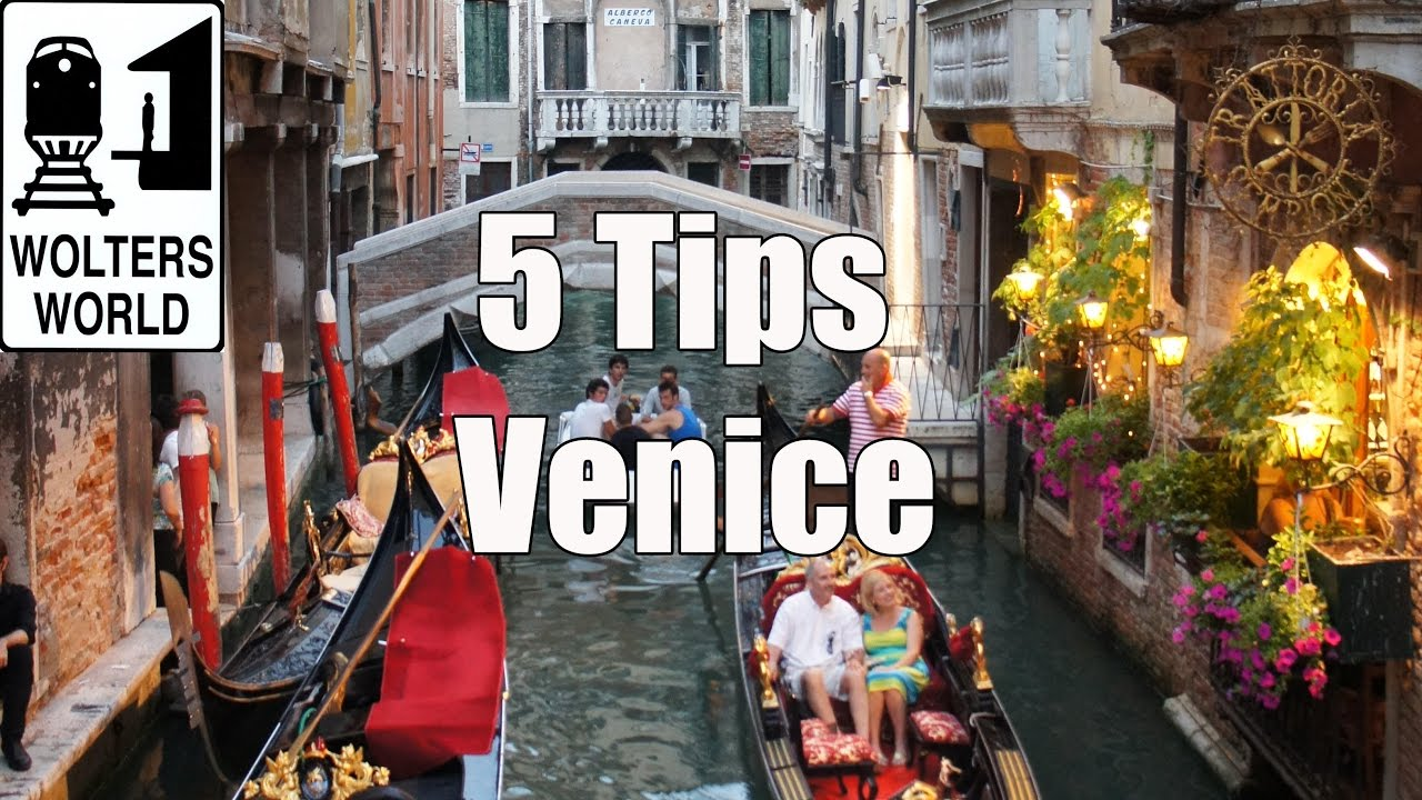 Visit Venice - 5 Vital Tips for Visiting Venice, Italy - YouTube on