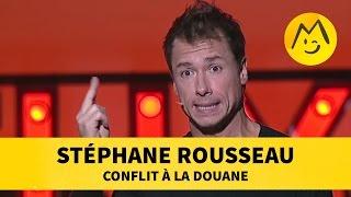 Stéphane Rousseau : conflit à la douane