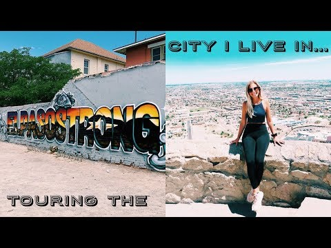 TOURING THE CITY I LIVE IN | EL PASO, TEXAS