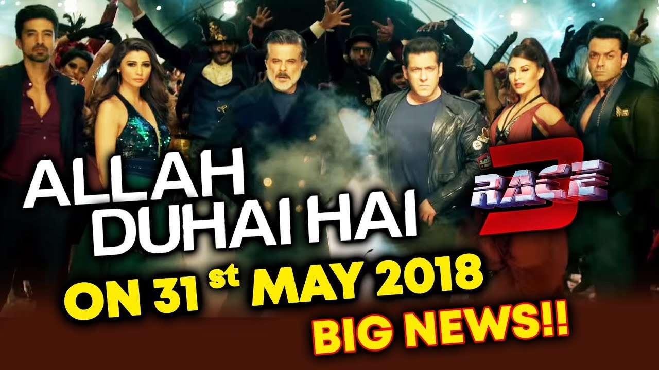 Allah Duhai Hai Song | RACE 3 | Releasing On 31st MAY 2018 ...