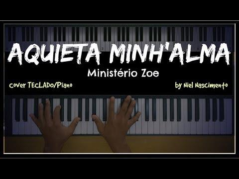 Aquieta Minh'alma - Ministério Zoe, Niel Nascimento - Teclado Cover