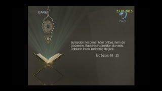 23-03-2015 İsra Suresi 18. - 20. Ayetleri Arası Meali - Yükselen Sözler – HİLAL TV