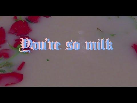 You're so milk