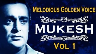 Melodious Golden Voice MUKESH | Jukebox | Vol 1