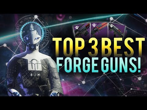 Top 3 Best Forge Weapons You NEED! (Destiny 2 Black Armory)