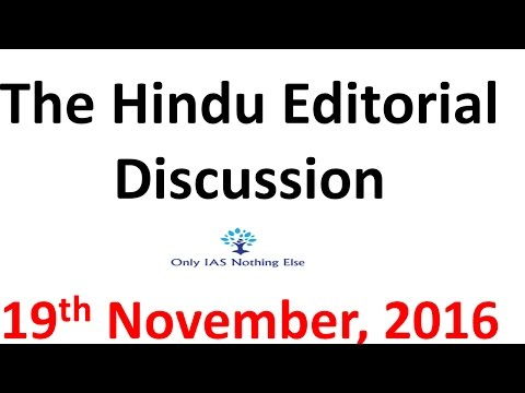 19 November, 2016 The Hindu Editorial Discussion