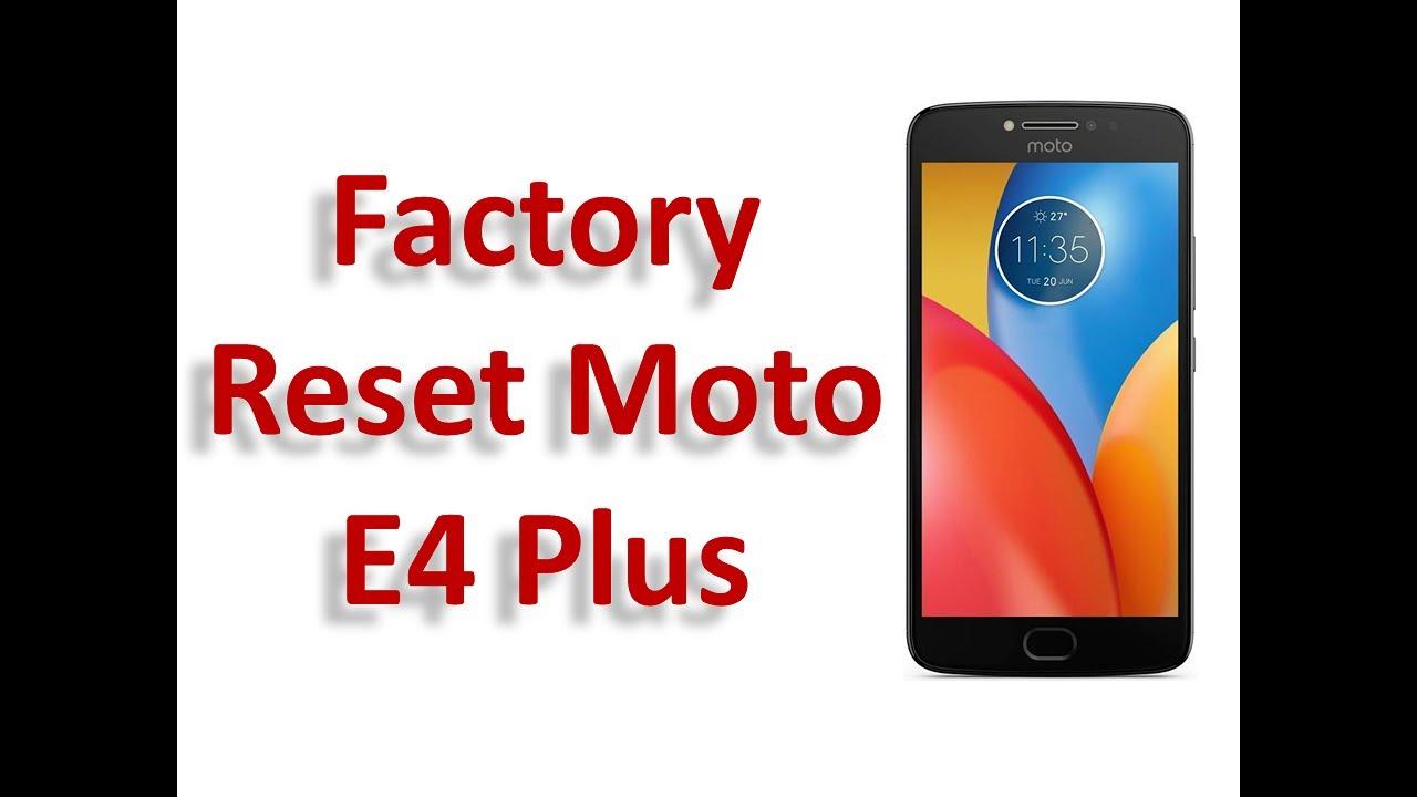 Factory Reset Moto E4 Plus - Hard Reset Moto E4 Plus - Moto E4 Plus Hard  Reset