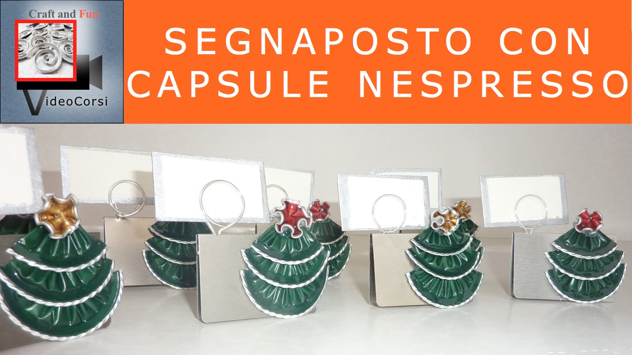 Conosciuto Craft and fun- Segnaposto con capsula Nespresso - YouTube CL72