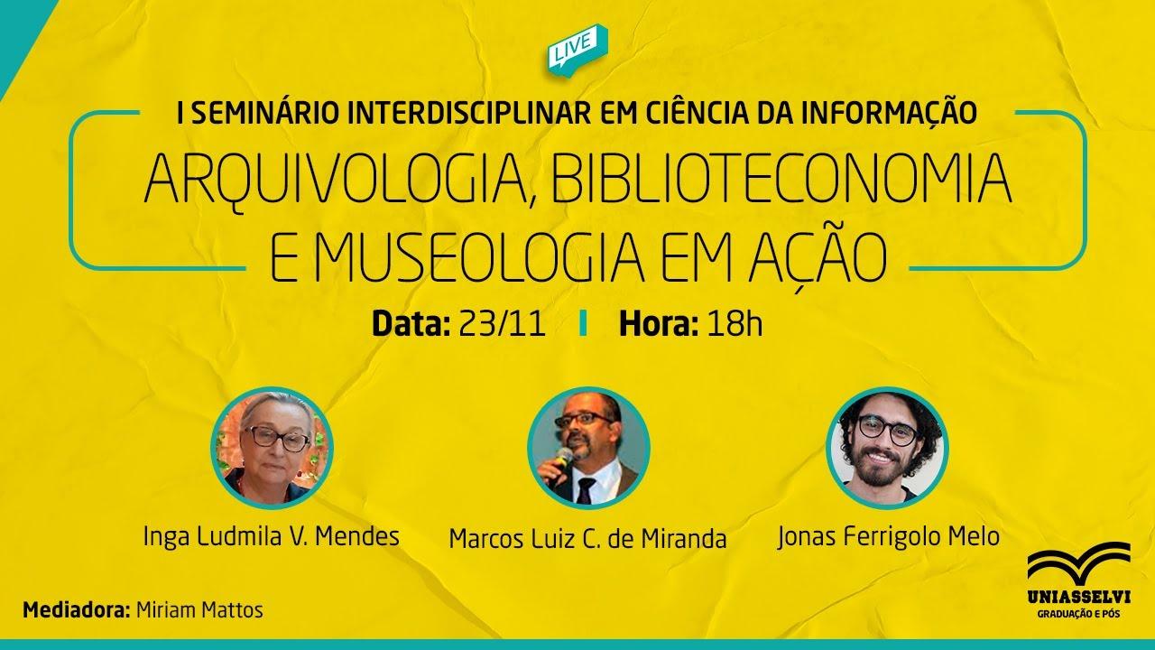 Download LIVE - I Seminário Interdisciplinar em Ciência da Informação - Noite 1 | UNIASSELVI