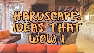 Hardscape: Ideas that Wow I