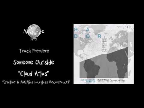 Someone Outside - Cloud Atlas (Mallone & AntiAlias Hourglass Reconstruct) [Premiere]