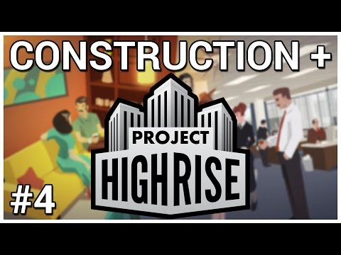 Eviction Notice = Construction + Project Highrise [Beta] #4