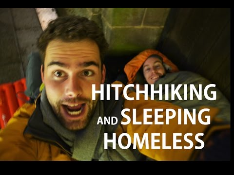 Hitch Hiking And Sleeping Homeless While Travelling