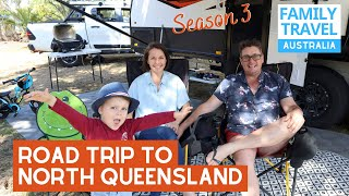 ROAD TRIP TO FAR NORTH QUEENSLAND | Season 3 Starts Now | Caravanning Family Travel Australia EP 45