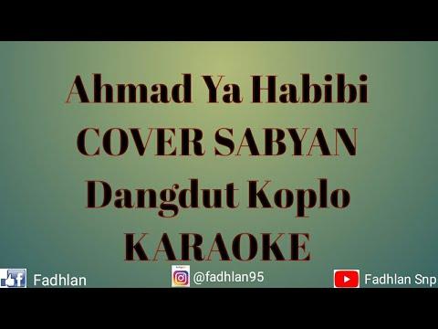 Ahmad Ya Habibi - COVER SABYAN DANGDUT KOPLO