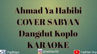 Download Lagu Ahmad Ya Habibi - COVER SABYAN DANGDUT KOPLO mp3