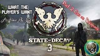 State Of Decay 3 - What The Players Want (Part 2) Cars an Weapons
