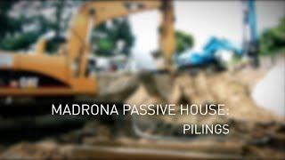 Madrona Passive House: Pilings