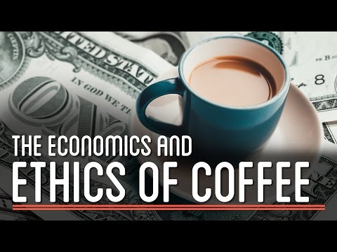 The Economics and Ethics of Coffee | How to Make Everything: Coffee